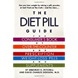 The Diet Pill Book: A Consumer's Guide to Prescription and Over-the-Counter Weight-Loss Pills and Supplements ~ Deborah R. Mitchell