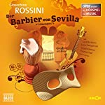 Der Barbier von Sevilla (Oper erzählt als Hörspiel mit Musik) | Gioacchino Rossini