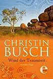 Wind der Traumzeit: 2. Band der gro�en Australien-Saga