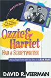 Ozzie & Harriet Had a Scriptwriter: Making Tough Choices With Your Teens in the Real World (0842347860) by Veerman, David R.