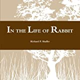 img - for In the Life of Rabbit by Richard P. Shaffer (2015-01-30) book / textbook / text book
