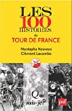 Les 100 histoires du Tour de France par Mustapha Kessous