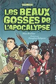 Les beaux gosses de l'Apocalypse, tome 1 par Max Brallier