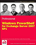 img - for Professional Windows PowerShell for Exchange Server 2007 Service Pack 1 (Programmer to Programmer) book / textbook / text book