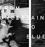 From Uncertain to Blue (Bill and Alice Wright Photography Series)