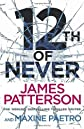 12th of Never by Patterson, James on 14/02/2013 unknown edition