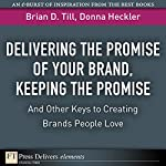 Delivering the Promise of Your Brand | Donna Heckler,Brian D. Till