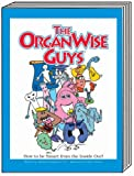 The Organwise Guys: How to Be Smart from the Inside Out