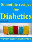 Smoothie recipes for diabetics: You wont miss breakfast anymore