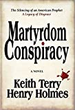 img - for Martyrdom Conspiracy: The Silencing of an American Prophet book / textbook / text book