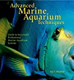 img - for Advanced Marine Aquarium Techniques book / textbook / text book