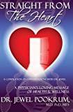 img - for Straight From The Heart: A Physician's Loving Message of Healing & Wellness book / textbook / text book
