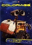 echange, troc Disney Pixar, Delphine Lacharron - Wall.e : Coloriage, avec un poster