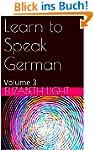 Learn to Speak German: Volume 3 (Engl...