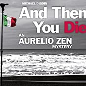 Aurelio Zen: And Then You Die | Michael Dibdin