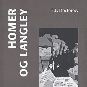 Homer og Langley [Homer & Langley] | [E. L. Doctorow]
