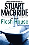 Stuart MacBride Logan McRae (4) - Flesh House