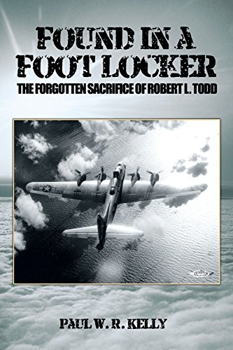 found-in-a-foot-locker-the-forgotten-sacrifice-of-robert-l-todd-by-paul-w-r-kelly-16-nov-2009-paperb
