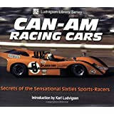 Can-Am Racing Cars: Secrets of the Sensational Sixties Sports-Racers (Ludvigsen Library Series)
