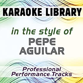 Me Est� Llorando El Coraz�n (Karaoke Version No Backing Vocal) [In the Style of Pepe Aguilar]