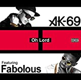 Oh Lord Featuring Fabolous♪AK-69