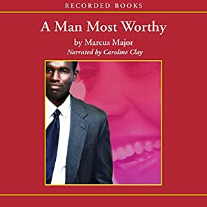 A Man Most Worthy Audiobook