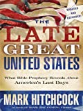 The Late Great United States: What Bible Prophecy Reveals about America's Last Days (Thorndike Press Large Print Inspirational Series) (141042720X) by Hitchcock, Mark