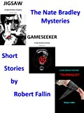 img - for THE NATE BRADLEY TRILOGY: JIGSAW, GAMESEEKER, TOURNIQUET book / textbook / text book