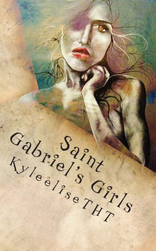 Saint Gabriel'S Girls: A Novella In Three Stories