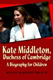 img - for Kate Middleton, Duchess of Cambridge: A Biography for Children book / textbook / text book