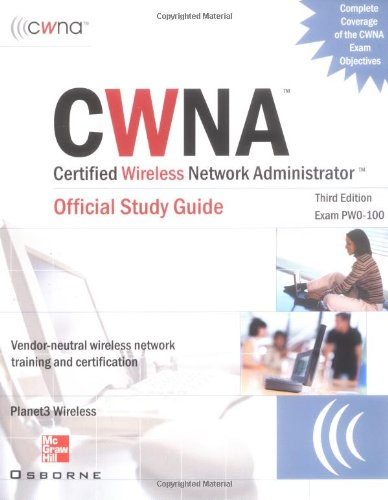 CWNA Certified Wireless Network Administrator Official Study Guide (Exam PW0-100), Third Edition