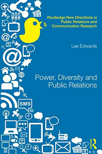 Power, Diversity and Public Relations (Routledge New Directions in Public Relations & Communication Research)