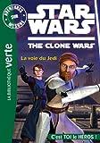 Aventures sur mesure 02 - Star Wars - Clone Wars 1 - La voie du Jedi