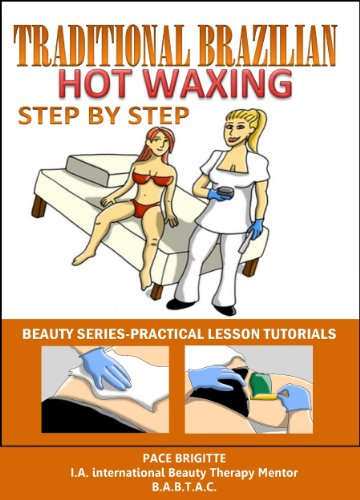 TRADITIONAL HOT WAX STEP BY STEP -HOLLYWOOD & BRAZILIAN WAXING (BEAUTY SERIES PRACTICAL HOT WAXING LESSON TUTORIAL Book 1) (Hollywood Wax compare prices)