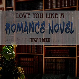 Love You Like a Romance Novel Audiobook