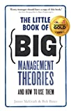 img - for The Little Book of Big Management Theories: ... and how to use them book / textbook / text book