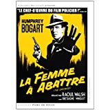 La femme  abattrepar Humphrey Bogart
