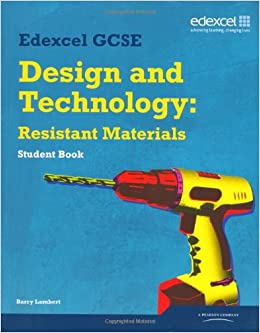edexcel resistant materials gcse coursework All of our edexcel gcses have a 'raw' mark grade boundary a raw mark is the  actual  design and technology - resistant materials technology unit grade.