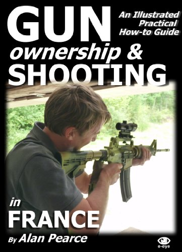 Alan Pearce - Gun Ownership and Shooting in France v2 (English Edition)