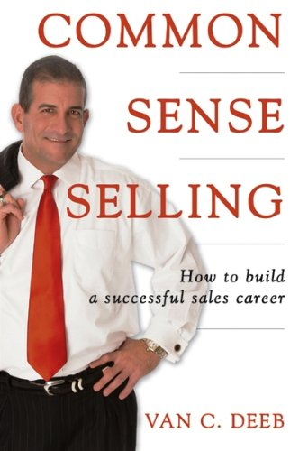 Common Sense Selling - Van C. Deeb
