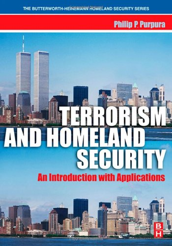 Terrorism and Homeland Security: An Introduction with...