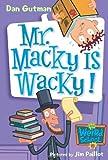 My Weird School #15: Mr. Macky Is Wacky! (0061141518) by Gutman, Dan
