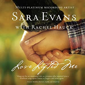 Love Lifted Me: A Songbird Novel | [Sara Evans, Rachel Hauck]