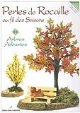 echange, troc Esther Le Solliec, Nathalie Allaire - Perles de rocaille au fil des saisons, volume 2 : Arbres - Arbustes