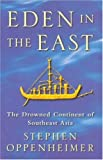 Eden In The East: Drowned Continent of Southeast Asia