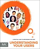 img - for Understanding Your Users, Second Edition: A Practical Guide to User Research Methods (Interactive Technologies) book / textbook / text book
