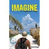 Imagine: A Vagabond Story ~ Grant Lingel