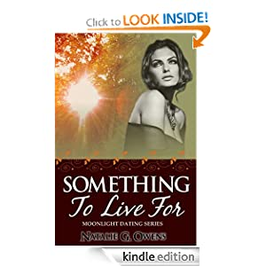 Something to Live for (Moonlight Dating Series #1)