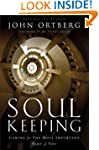 SOUL KEEPING: CARING FOR THE MOST IMP...