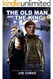 The Old Man and The King: The Ways of the Street (Action and Adventure, Joe Corso Book 1)